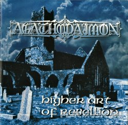 Agathodaimon - Higer Art Of Rebellion (1999)