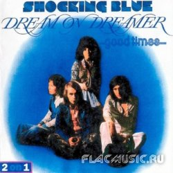 Shocking Blue - Dream On Dreamer (1973) - Good Times (1974)