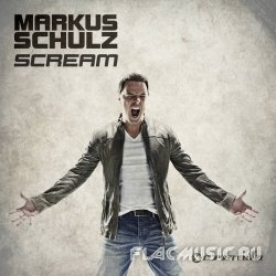 Markus Schulz - Scream (Extended Mixes) (2012) (WEB)