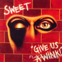 Sweet - Give Us a Wink! (1976) [Edition 2005]