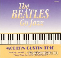 Modern Gustin Trio - The Beatles Go Jazz (1995)