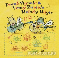 Frank Vignola & Vinny Raniolo - Melody Magic (2013)
