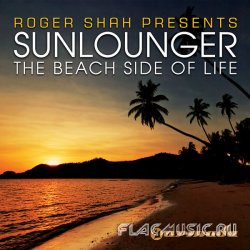 Roger Shah presents Sunlounger - The Beach Side Of Life (Club Mixes) (2010) [WEB]