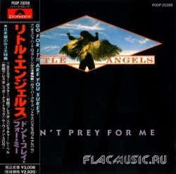 Little Angels - Don't Prey For Me [Japan] (1989)