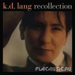 K.D. Lang - Recollection [2CD] (2010)