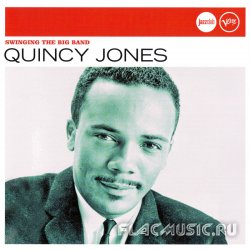 Quincy Jones - Swinging The Big Band (2006)