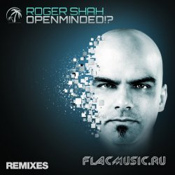 Roger Shah - Openminded?! (Remixes) (2013) [WEB]