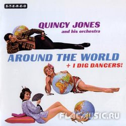 Quincy Jones And His Orchestra - Around The World + I Dig Dancers (2012)
