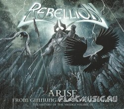 Rebellion - Arise: From Ginnungagap To Ragnarök - The History Of The Vikings Part III (2009)