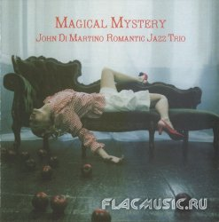 John Di Martino's Romantic Jazz Trio - Magical Mystery (2007) [Japan]