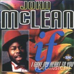John McLean - If I Gave My Heart To You (2000)