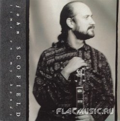 John Scofield - Time On My Hands (1990)