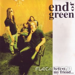 End Of Green - Belive, My Friend... (1998)