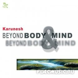 Karunesh - Beyond Body & Mind (2004)