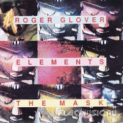 Roger Glover (ex.Deep Purple) - Elements / The mask (1993)