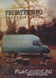Mark Knopfler - Privateering [3CD] (2012)