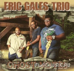 Eric Gales Trio - Ghost Notes (2013)
