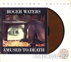 Roger Waters - Amused To Death (1992) [24K+GoldCD]