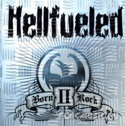 Hellfueled - Born II Rock (2006)