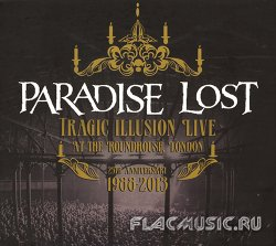 Paradise Lost - Tragic Illusion Live At The Roundhouse, London [2CD] (2013)