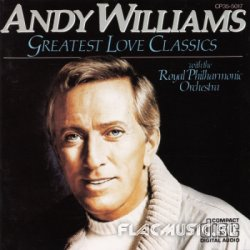 Andy Williams & The Royal Philharmonic Orchestra - Greatest Love Classics (1984) [Japan]