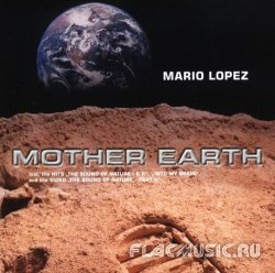 Mario Lopez - Mother Earth (2000)