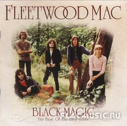 Fleetwood Mac - Black Magic - The Best Of The Early Years (2011)