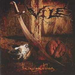 Vile - The New Age Of Chaos (2005)