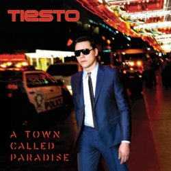 Tiesto - A Town Called Paradise (2014)