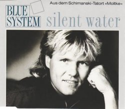 Blue System - Silent Water [CDS] (1988)