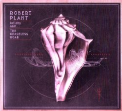 Robert Plant & The Sensational Space Shifters - Lullaby And... The Ceaseless Roar (2014)