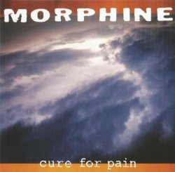 Morphine - Cure For Pain (1993)