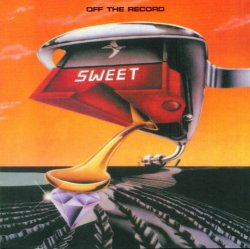 Sweet - Off The Record (1977) [Edition 2005]