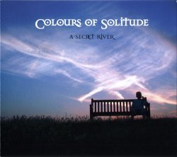 A Secret River - Colours Of Solitude (2014)
