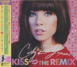 Carly Rae Jepsen - Kiss - The Remix (2013) [Japan]