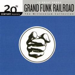 Grand Funk Railroad - The Millennium Collection - 20th Century Masters (2014)