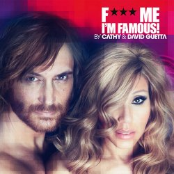 VA - Fuck Me I'm Famous! - Ibiza Mix 2012 Mixed By Cathy & David Guetta (2012)
