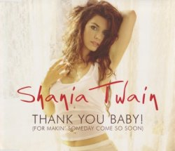 Shania Twain - Thank You Baby! [CDS] (2003)