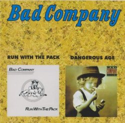 Bad Company - Run With The Pack + Dangerous Age (1999)