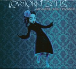 Lovelorn Dolls - Japanese Robot Invasion [2CD] (2014)