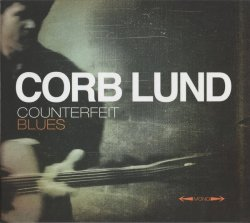 Corb Lund - Counterfeit Blues (2014)