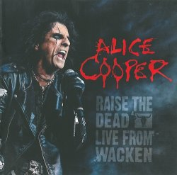 Alice Cooper - Raise The Dead Live From Wacken [2CD] (2014)