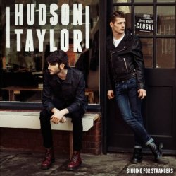 Hudson Taylor - Singing For Strangers - Deluxe Edition (2015)