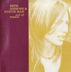 Beth Gibbons & Rustin Man - Out Of Season (2002)