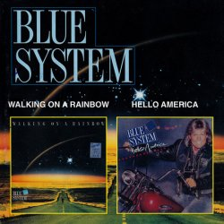 Blue System - Walking On A Rainbow + Hello America (2000)