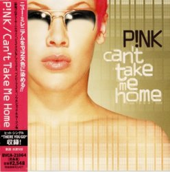 Pink - Can't Take Me Home (2000) [Japan]