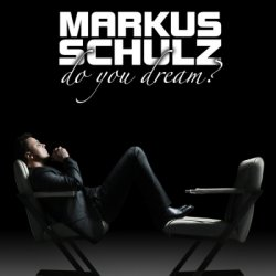 Markus Schulz - Do You Dream? (2010)