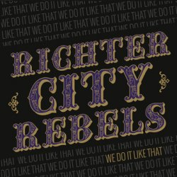 Richter City Rebels - We Do It Like That (2014)