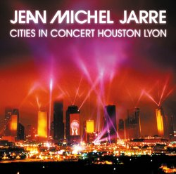 Jean Michel Jarre - Cities In Concert Houston-Lyon (2014)