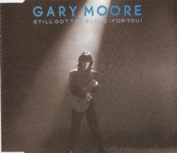 Gary Moore - Still Got The Blues (For You) [CDM] (1990)